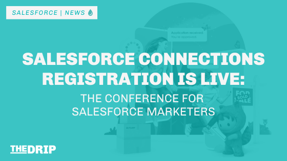 Salesforce Connections Registration Is Live – The Event for Salesforce Marketers