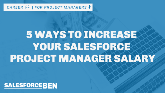 5 Ways to Increase Your Salesforce Project Manager Salary
