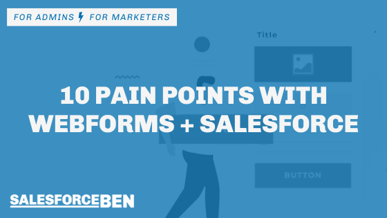 10 Pain Points with Webforms + Salesforce